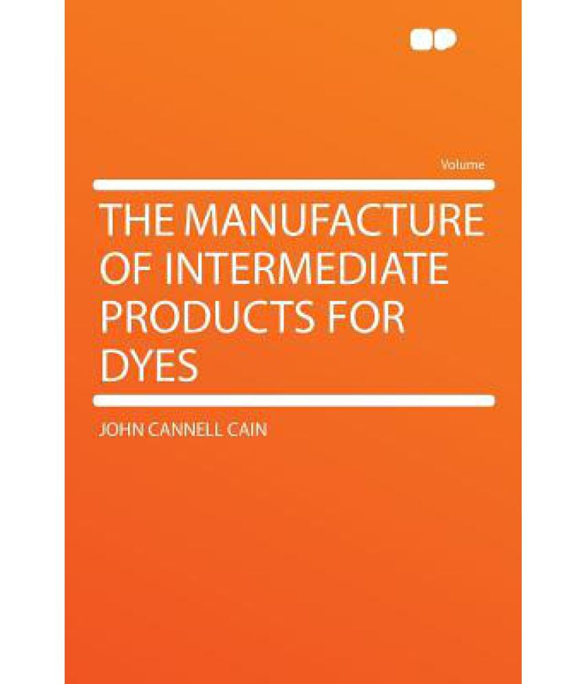The Manufacture Of Intermediate Products For Dyes Buy The The Manufacture Of Intermediate Products SDL  b