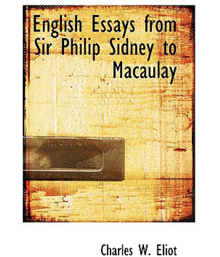 english essays from sir philip sidney to macaulay buy english english essays from sir philip sidney to macaulay