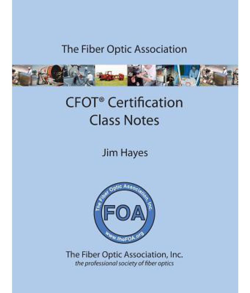 The Fiber Optic Association Cfot Certification Class Notes Study