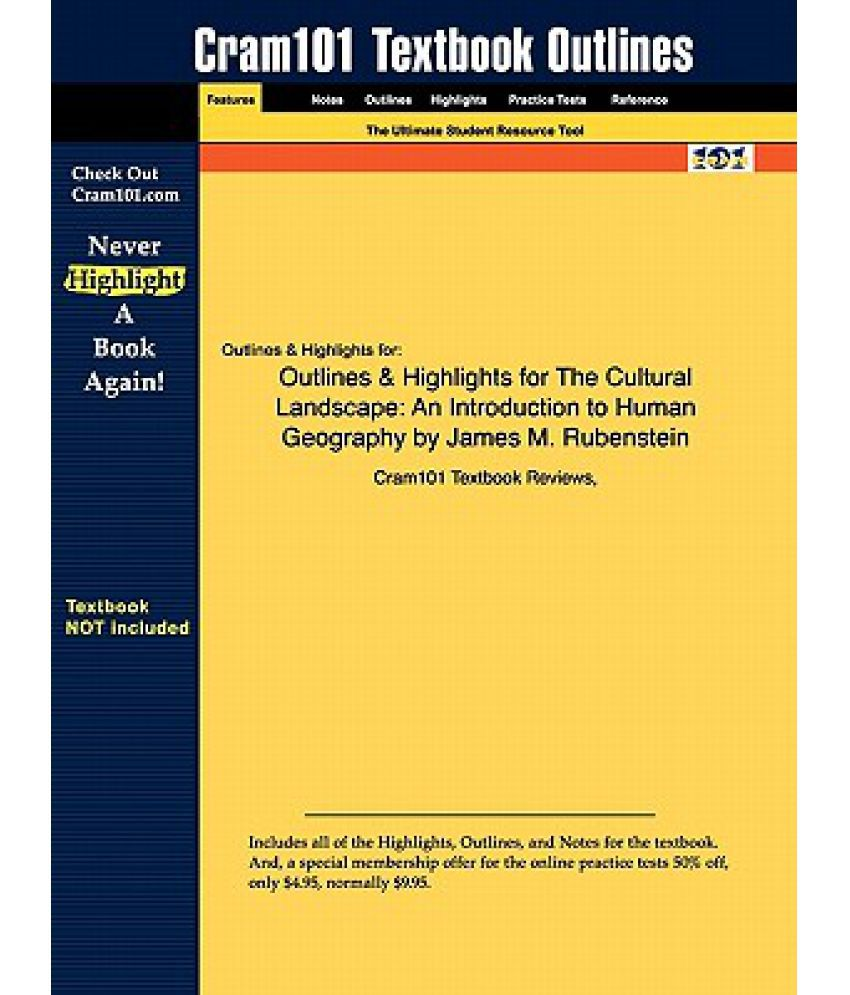 Outlines Highlights For The Cultural Landscape An Introduction To Human Geography By James M Rubenstein Buy Outlines Highlights For The Cultural Landscape An Introduction To Human Geography By James M