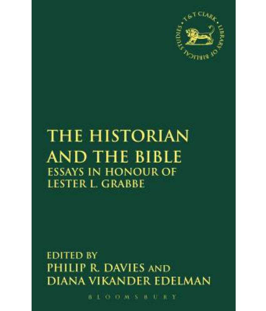 bible essays essays amp bible studies glen davis bible essays the historian and the bible essays in honour of lester l grabbe the historian and the