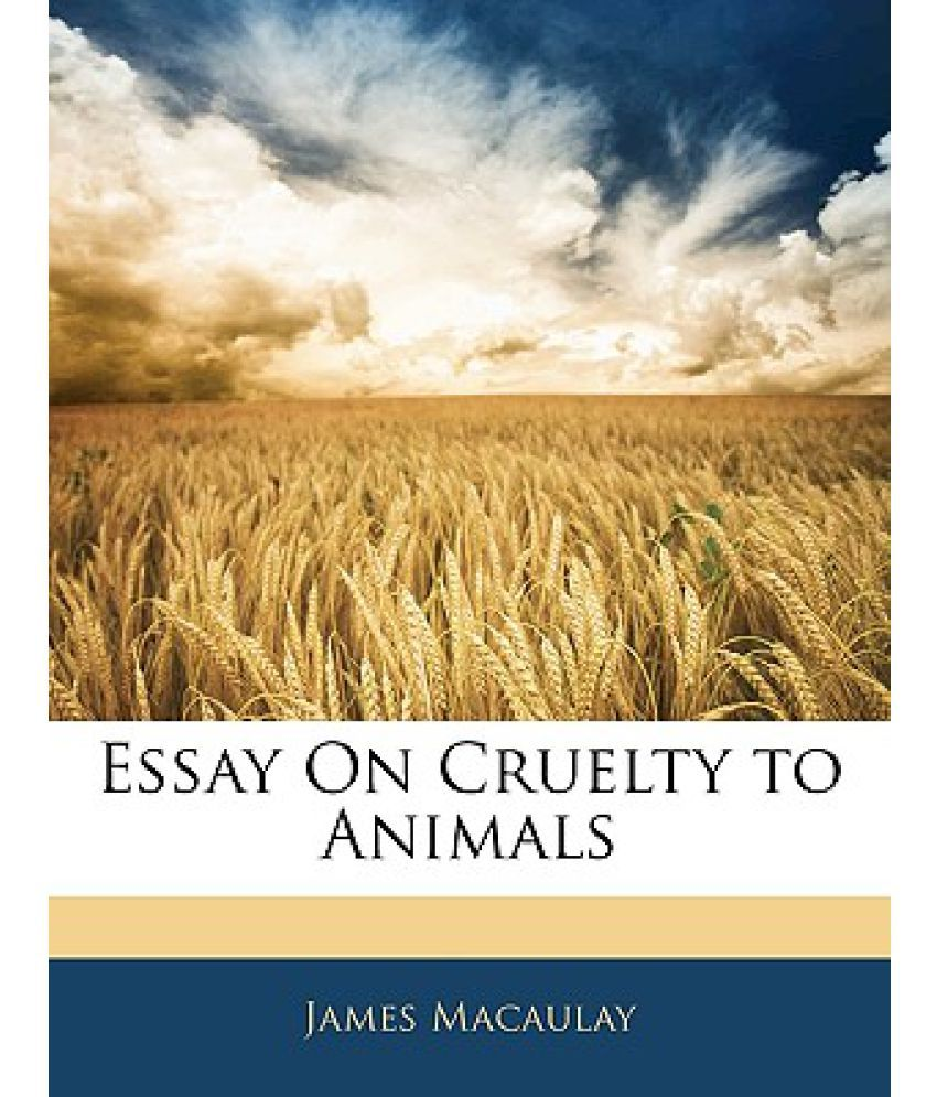 Essay on animal cruelty and the animals Research paper