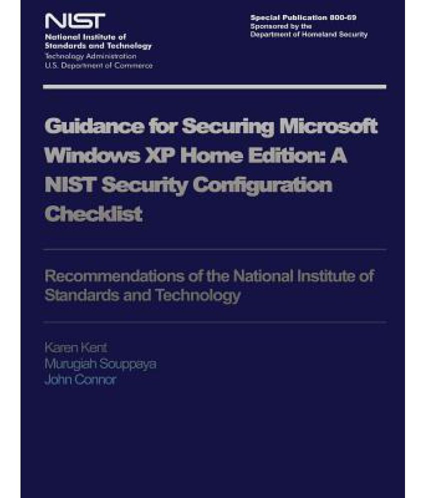 Nist Special Publication 800-69: Guidance for Security Microsoft Windows XP  Home Edition
