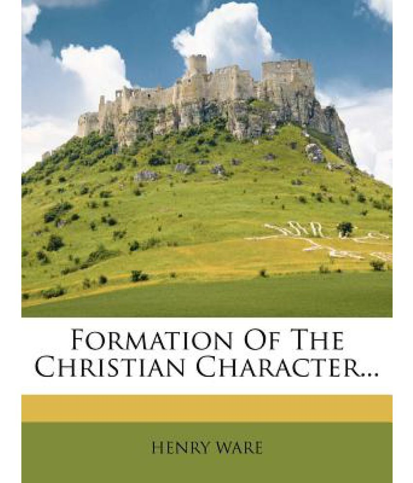 Formation of the Christian Character...