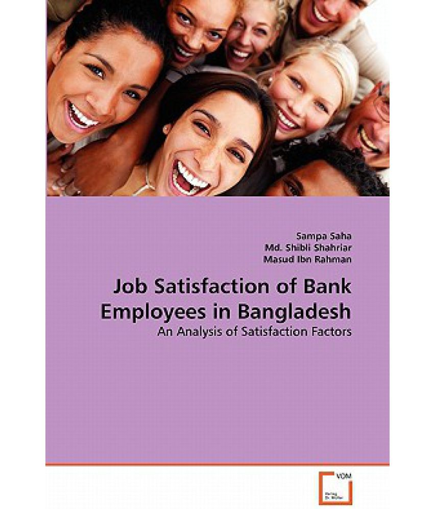thesis job satisfaction bank employees Do job satisfaction and commitment to the  as they seek to improve the job satisfaction of employees in the  national job bank the journal of extension.
