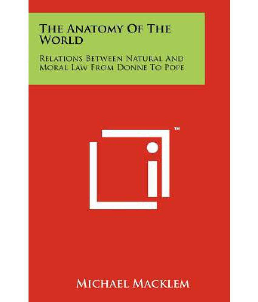 The Anatomy of the World: Relations Between Natural and Moral Law ...