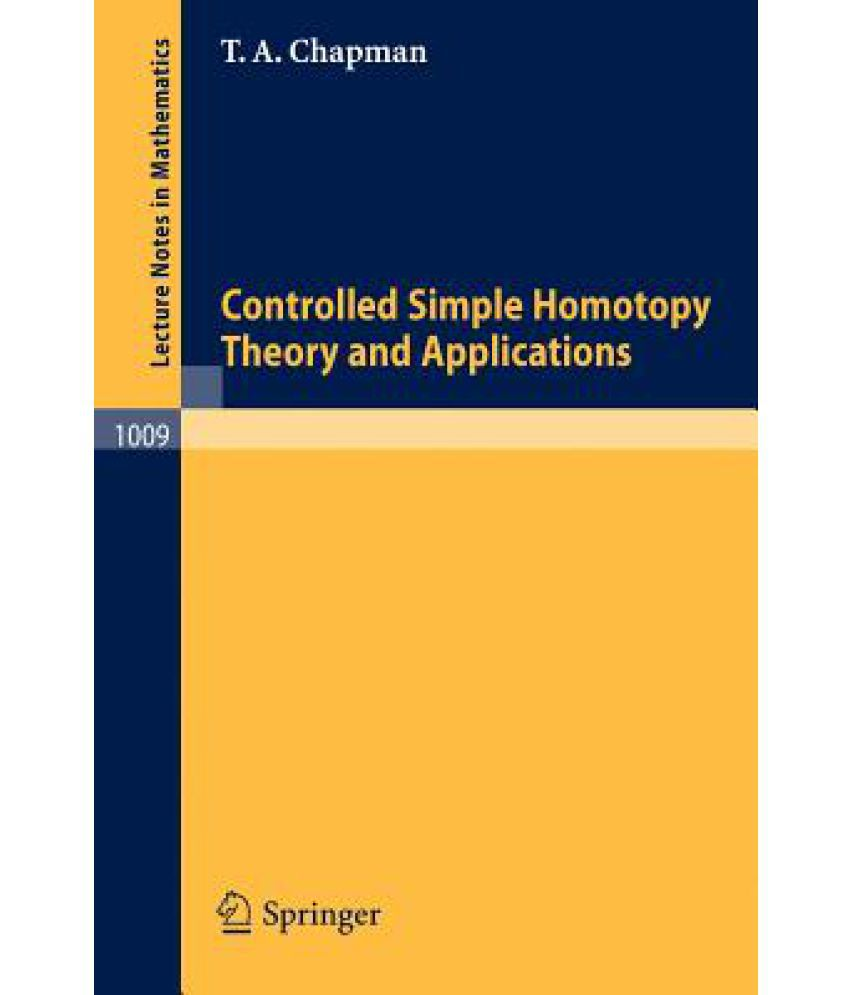 Controlled Simple Homotopy Theory And Applications  Buy Controlled Simple Homotopy Theory And