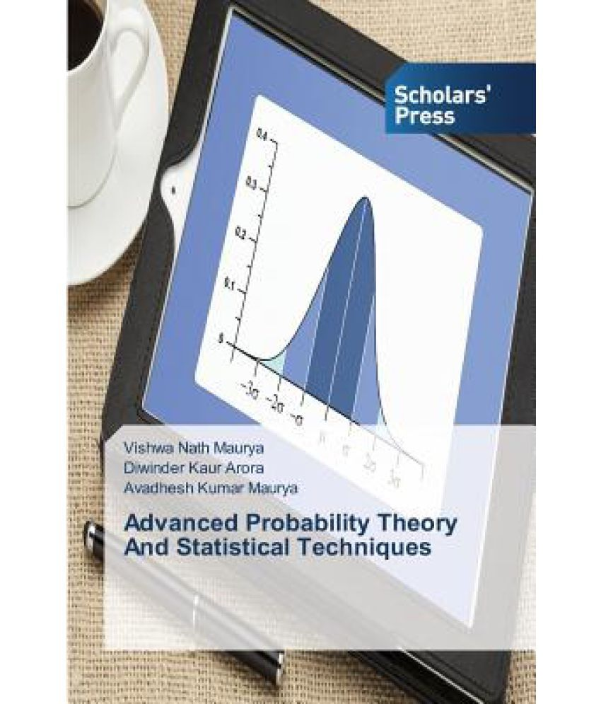probability and statistical techniques Probability and statistics play a vital role in every field of human activity  state-of -the-art applications of probability, and statistical techniques.