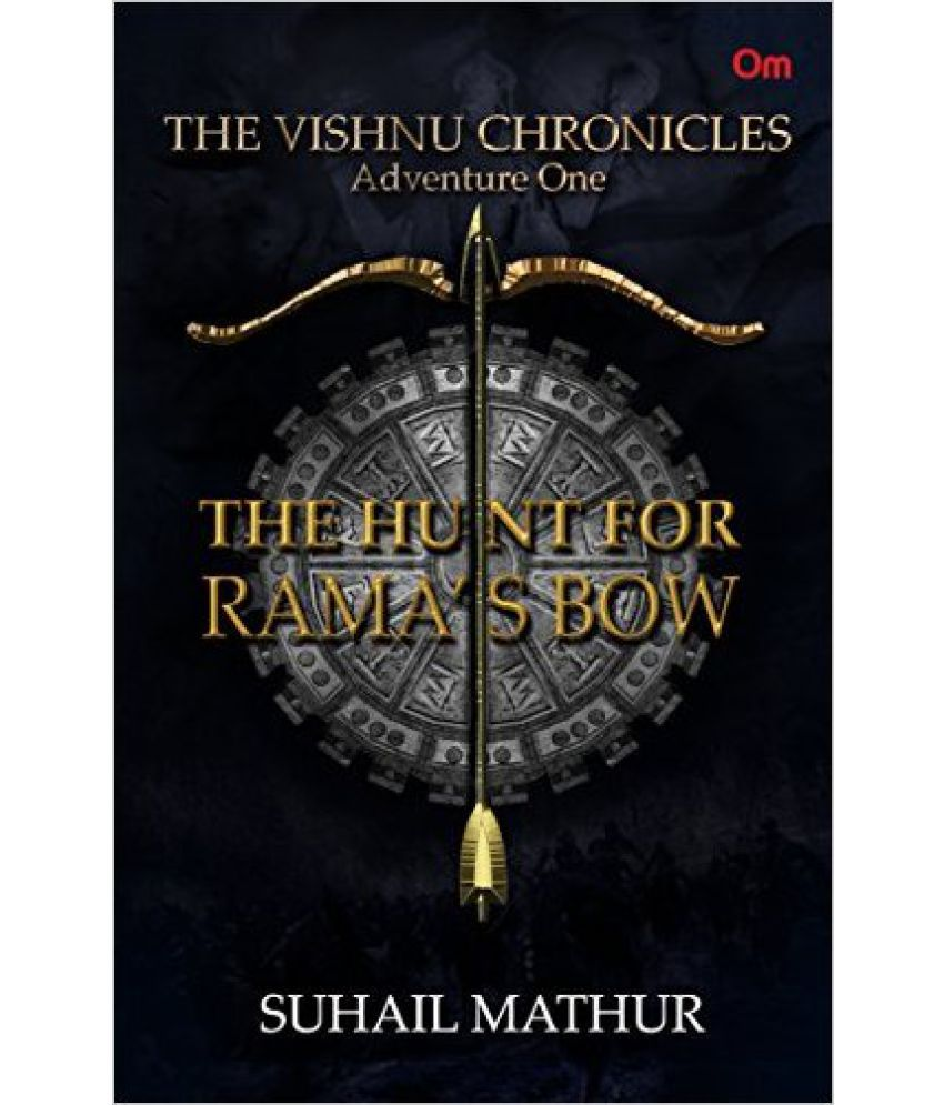 The Vishnu Chronicles: The Hunt for Rama's Bow (Adventure One)