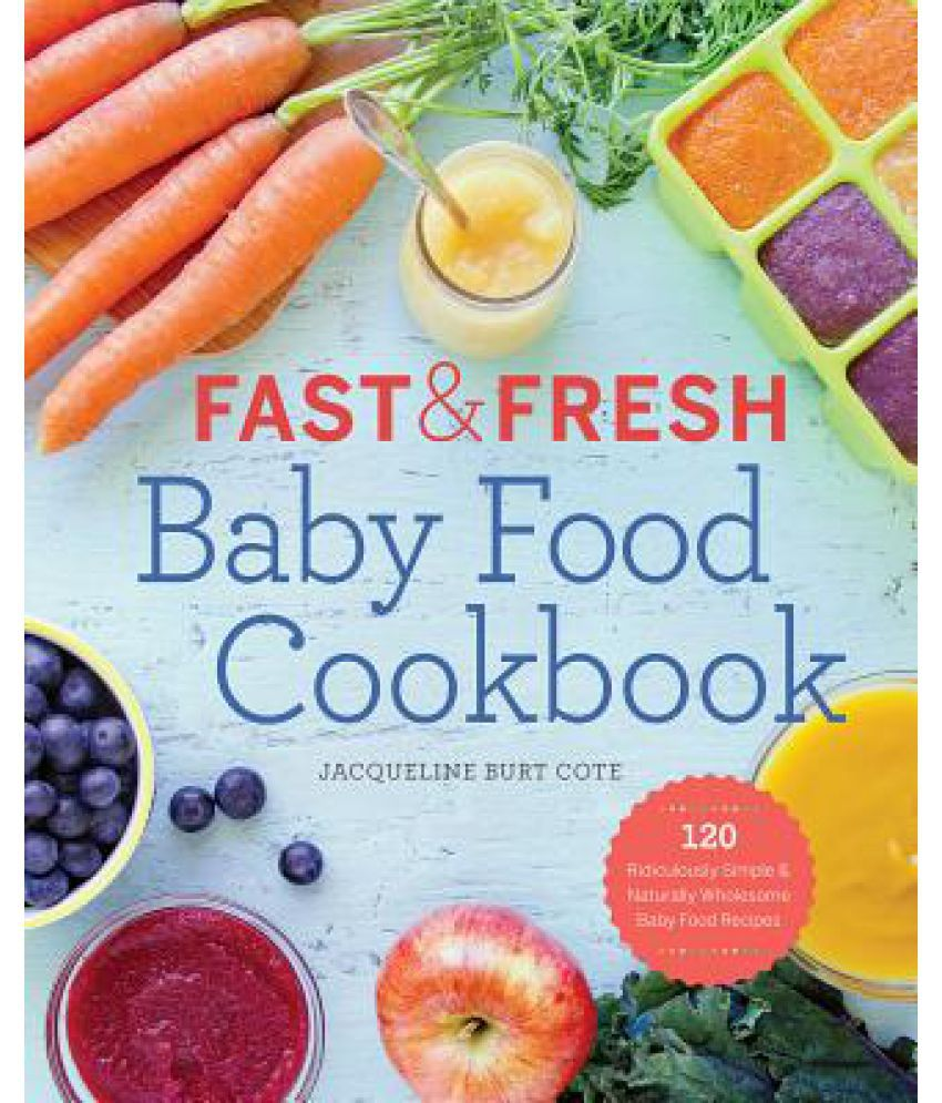 Fast fresh baby food cookbook buy fast fresh baby food cookbook fast fresh baby food cookbook forumfinder Choice Image