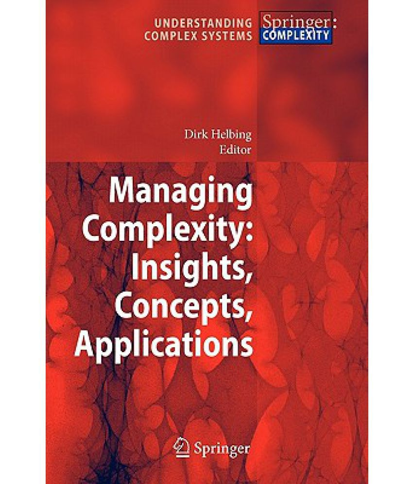 managing complexity How does a leader manage the complexity in organization aspects of complexity: managing projects in a complex world, project management.