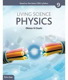 CCE Living Science Physics, Class IX,  (2017 Edition)