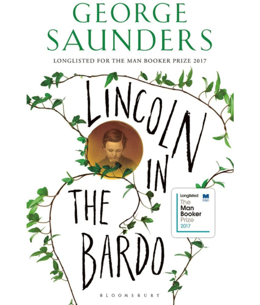 Lincoln in the Bardo- Winner MAN BOOKER PRIZE 2017 by George Saunders