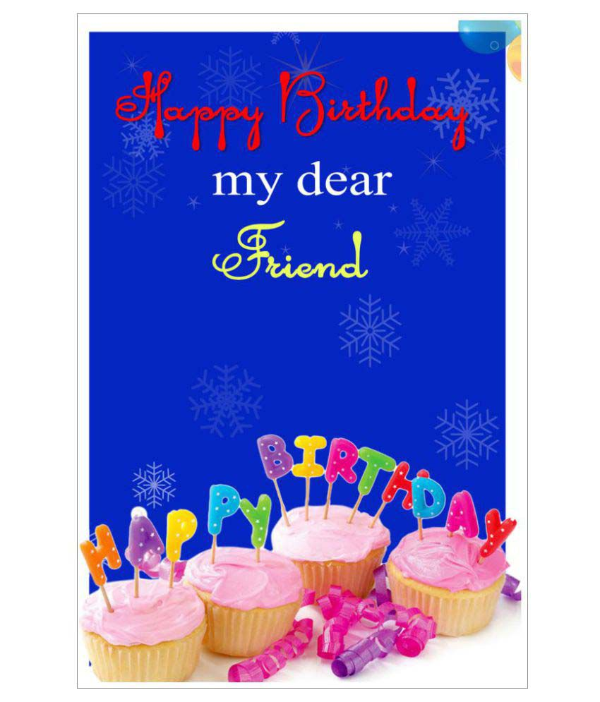 Happy Birthday My Dear Friend Poster Buy Online At Best Price In India Snapdeal