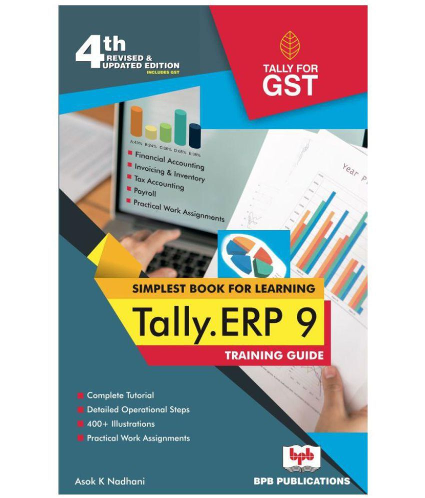TALLY ERP 9 TRAINING GUIDE -4TH REVISED & UPDATED EDITION BY ASOK K NADHANI