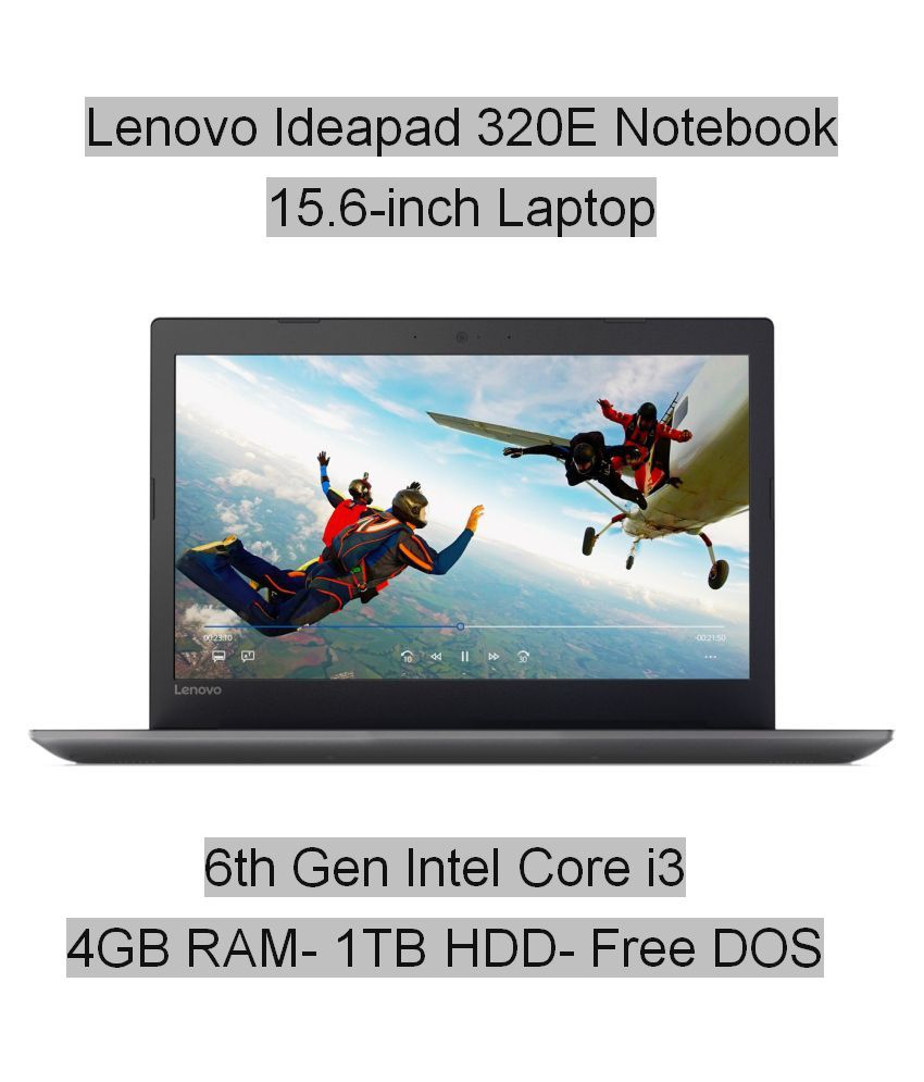 Lenovo Ideapad 320E (80XH01GEIN) Notebook (6th Gen Intel Core i3- 4GB RAM- 1TB HDD- 39.62cm(15.6)- DOS) (Black)