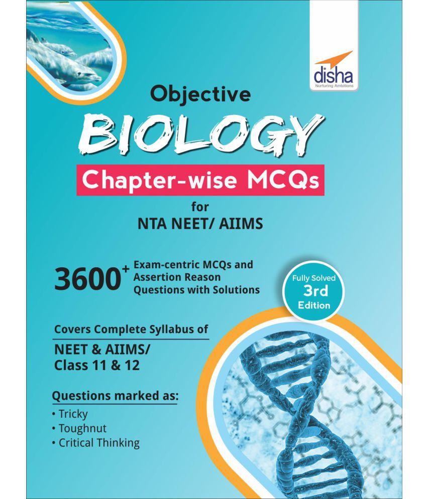 Objective Biology Chapter-wise MCQs for NTA NEET/ AIIMS 3rd Edition