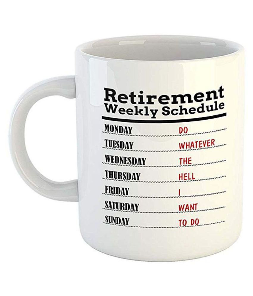 IMPRINT Funny Retirement Weekly Schedule Quotes Printed Coffee Mug Cup Best Retirement Mug – Retirement Gift Ideas for Family Ceramic Coffee Mug