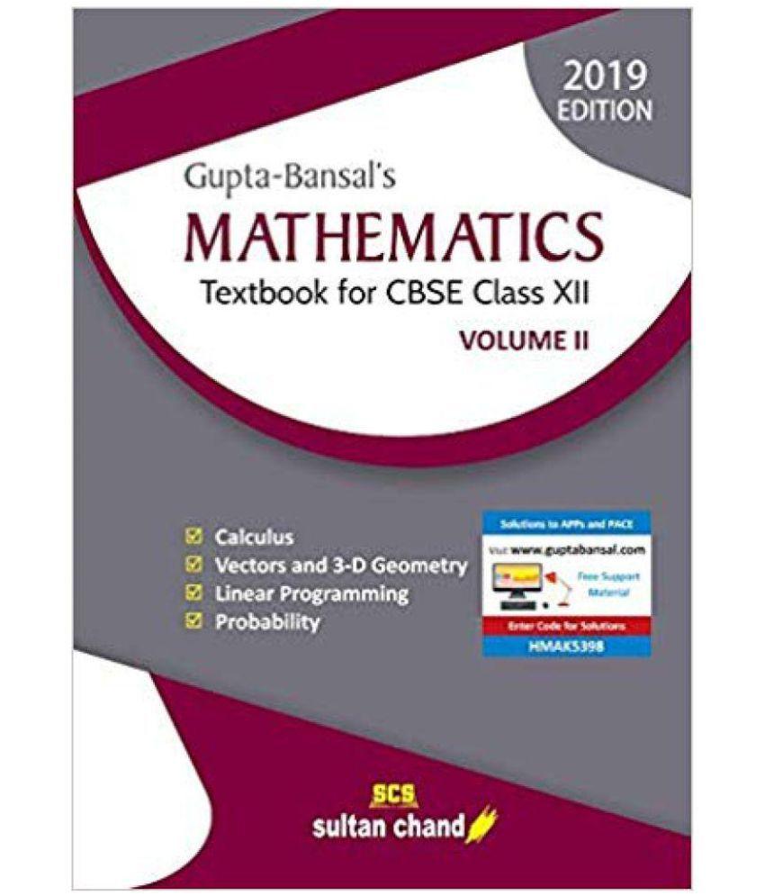 Gupta - Bansal's Mathematics: Textbook for CBSE Class 12: Vol  2 by Dr   V K  Gupta, Dr  A K  Bansal, P K  Bansal