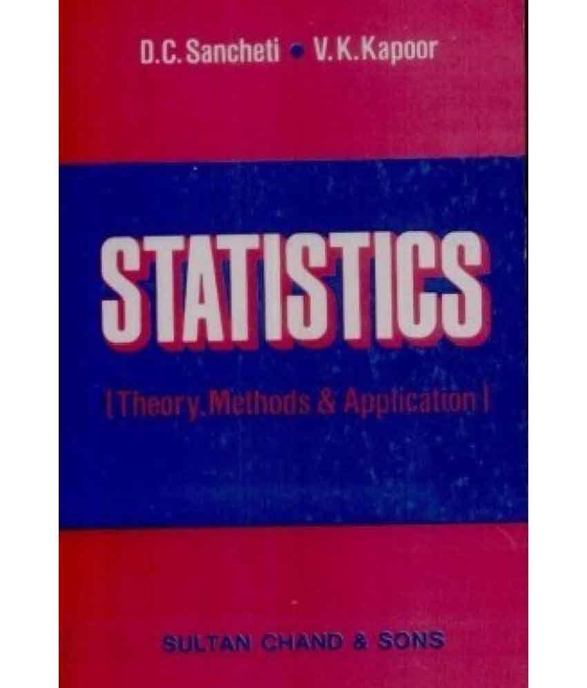 Statistics: Theory, Methods & Application 7Th Edition (D  C  Sancheti, V   K  Kapoor)