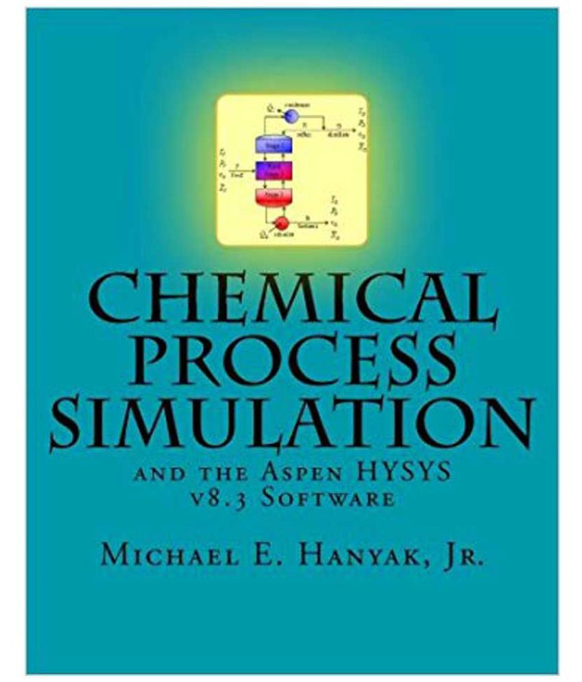 Chemical Process Simulation and the Aspen HYSYS v8 3