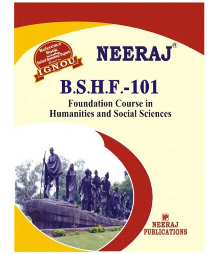 IGNOU B.S.H.F.-101 Foundation course in Humanities & Social Science (Including Solved Question Papers)(B.A)