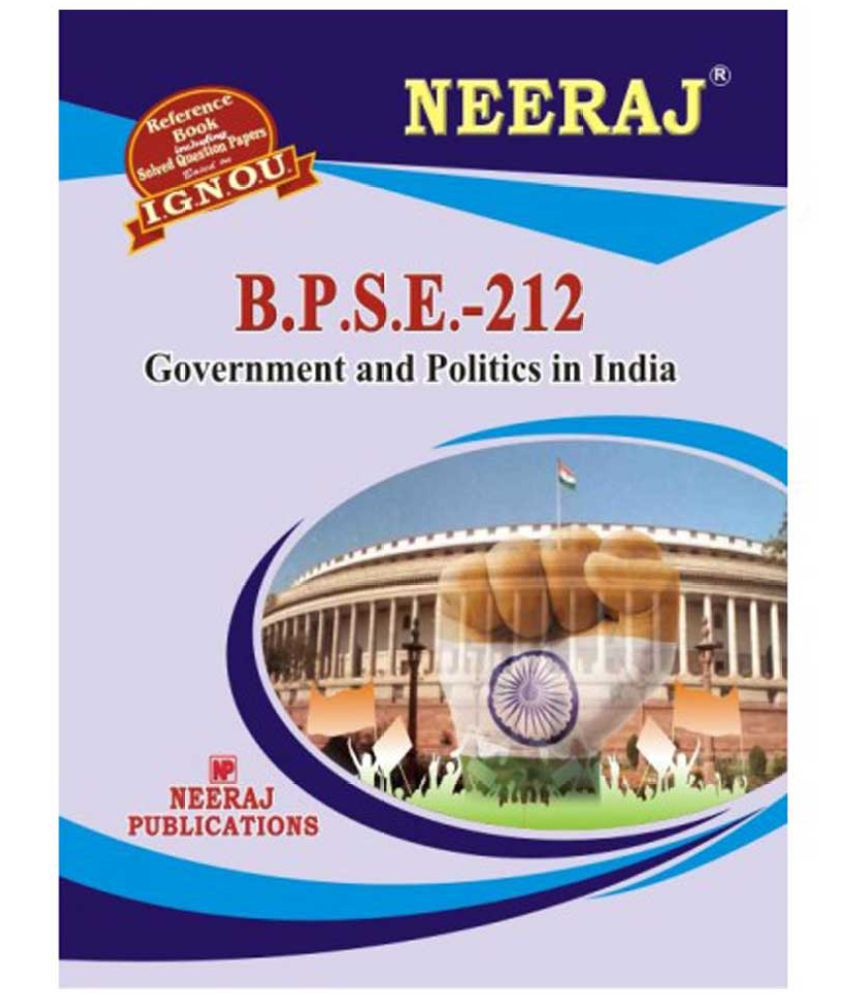 IGNOU BPSE-212 Government and Politics In India (Including Solved Question Papers)(B.A)
