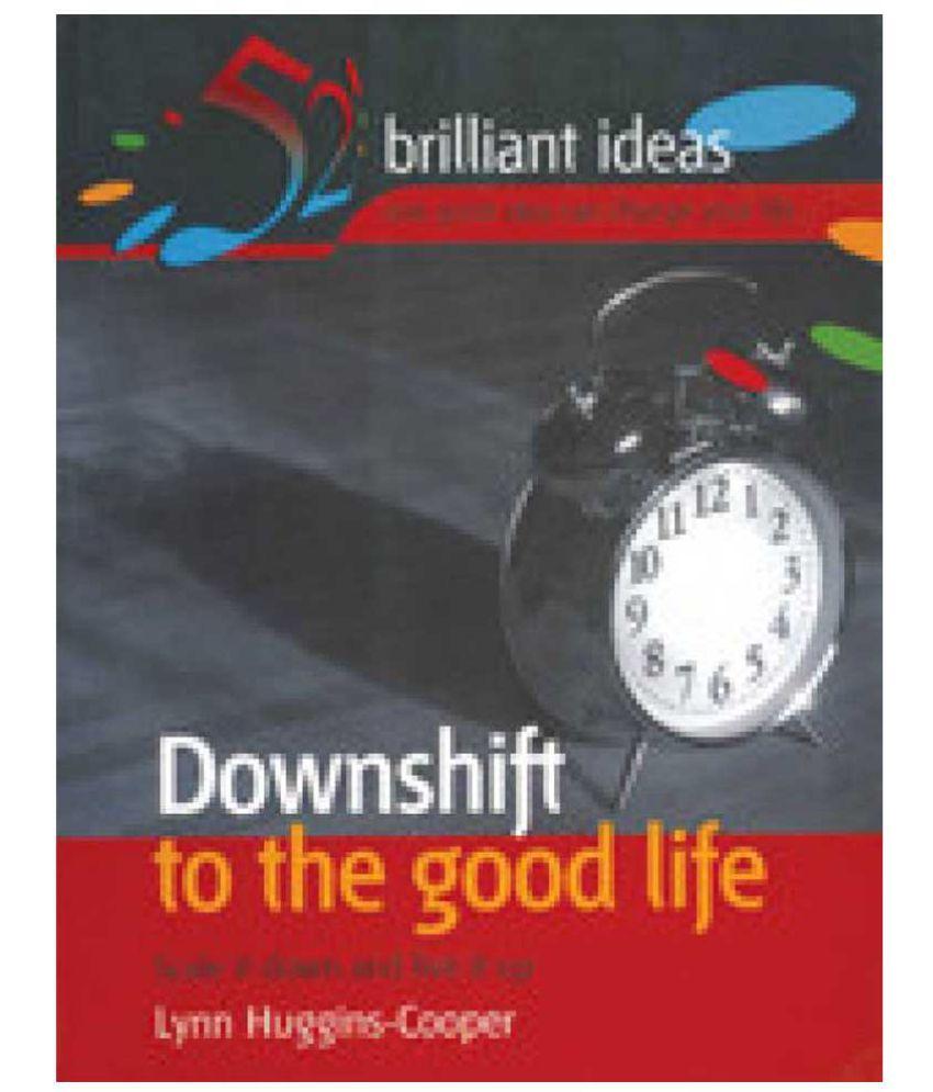 Downshift to the Good Life : Lynn Huggins-Cooper :