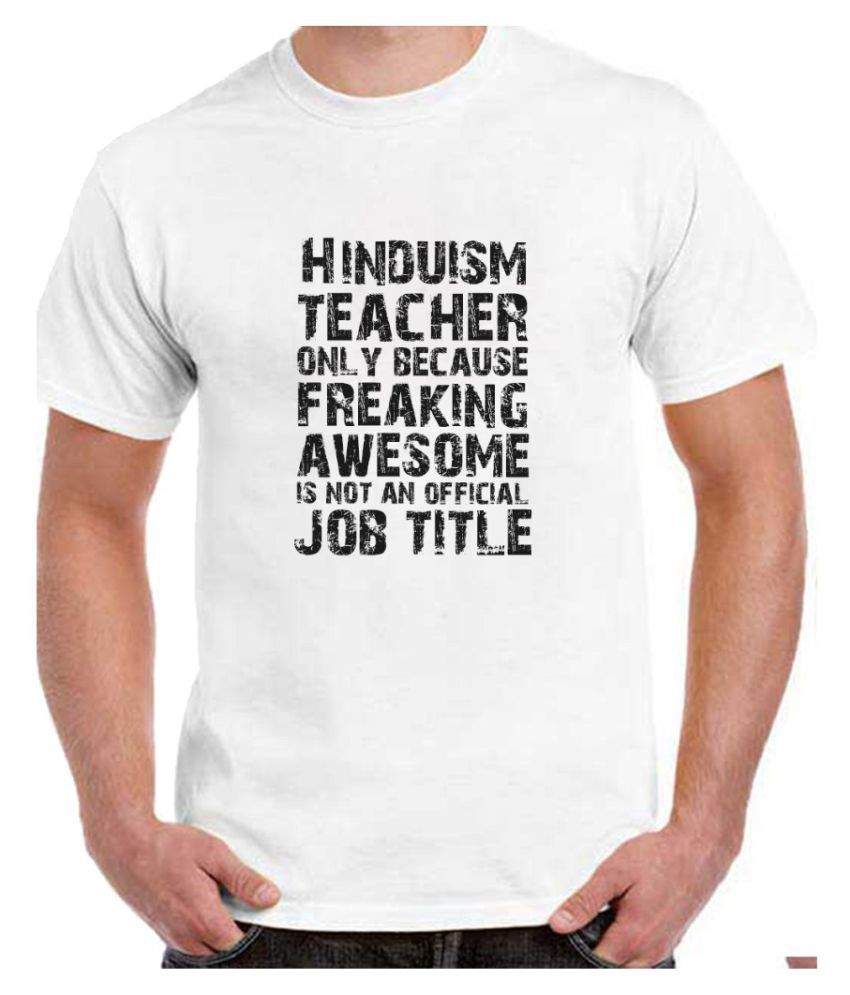 Ritzees Unisex Half Sleeve Dry Fit White Polyester T-Shirt on I'm A Hinduism Teacher-S
