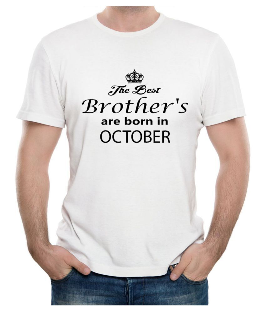 Ritzees Unisex Half Sleeve Dry Fit White Polyester T-Shirt on Relationships The Best Brother's are Born in October