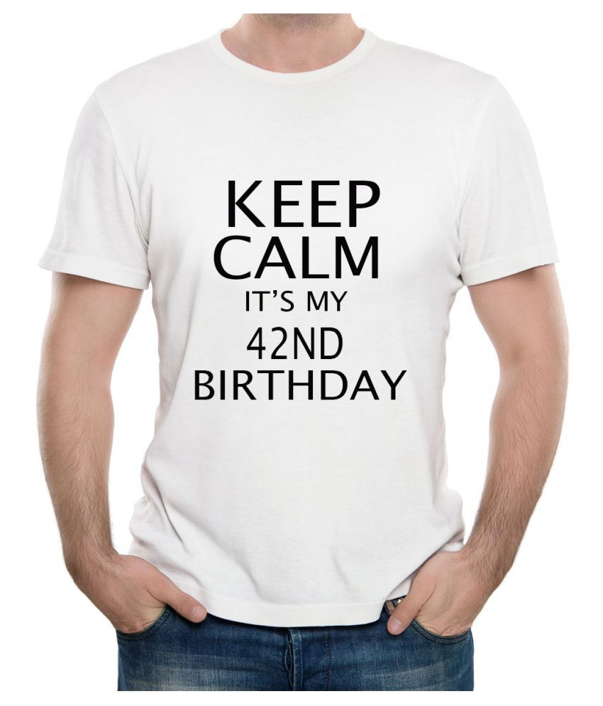 Ritzees Unisex Half Sleeve Dry Fit White Polyester T-Shirt on Keep Calm It's My 42Nd Birthday