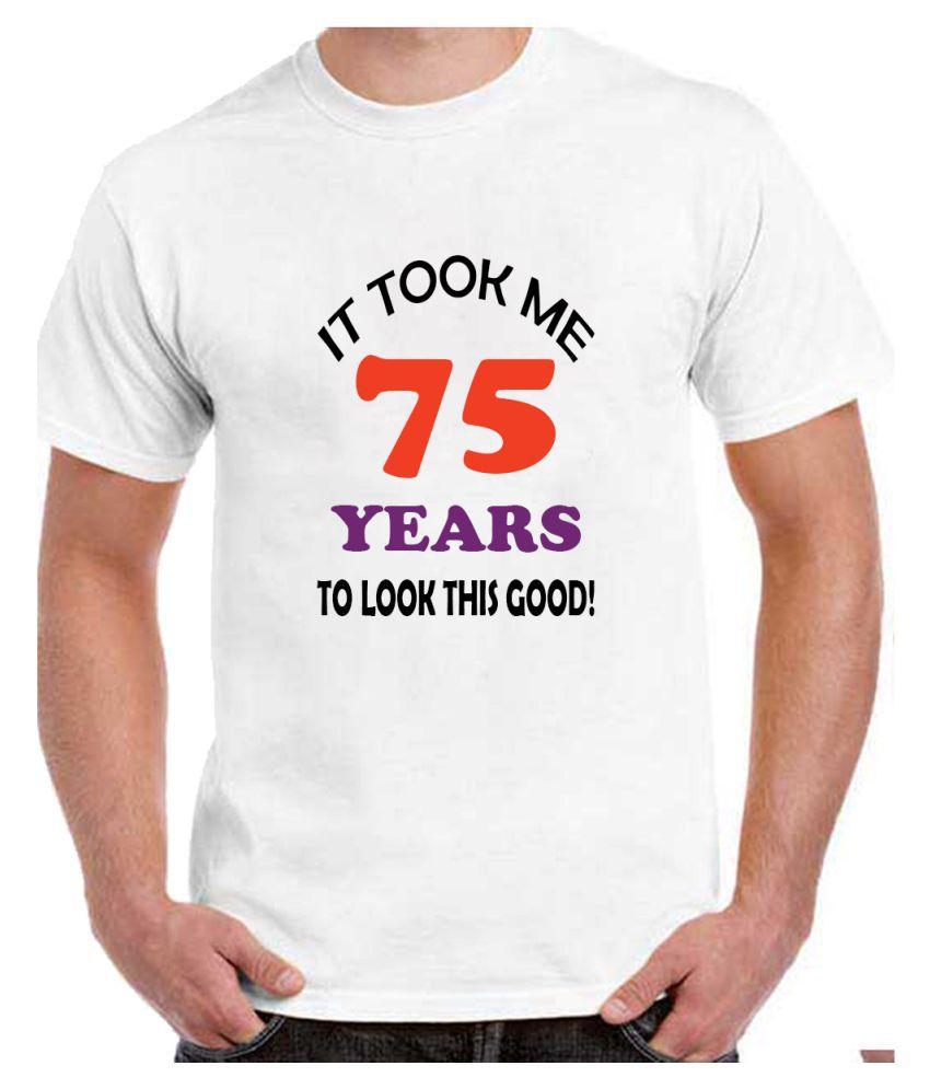Ritzees Unisex Half Sleeve White Cotton T-Shirt Cotton T-Shirt 75Th Birthday for Men, Women, Kids(White, 48)