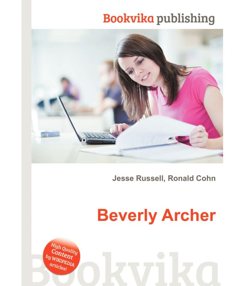 Beverly Archer Buy Beverly Archer Online At Low Price In India On Snapdeal Born on 19th july, 1948 in oak park, illinois, usa. snapdeal