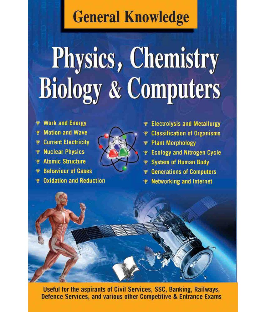 General Knowledge Physics, Chemistry, Biology And Computer