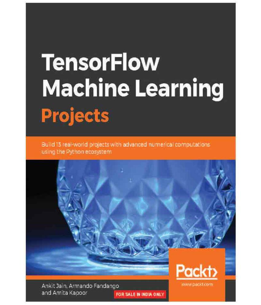 Tensorflow Machine Learning Projects: Buy Tensorflow ...