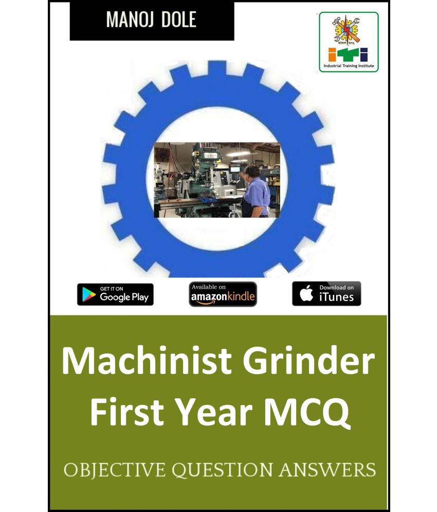 Machinist Grinder First Year MCQ