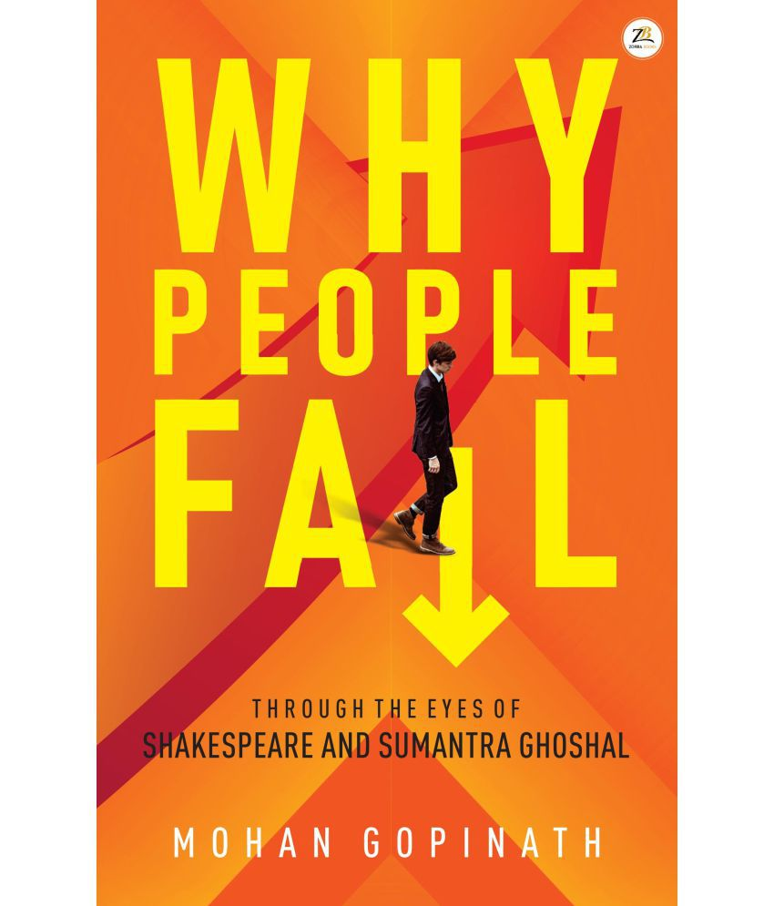 Why People Fail – through the eyes of Shakespeare and Sumantra Ghoshal
