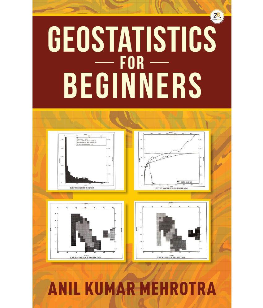 GEOSTATISTICS FOR BEGINNERS