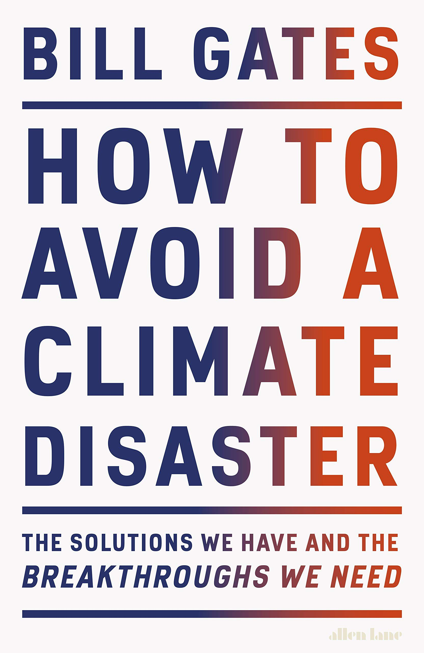 How to Avoid a Climate Disaster: The Solutions We Have and the Breakthroughs We Need by Bill Gates - Hardcover 2021